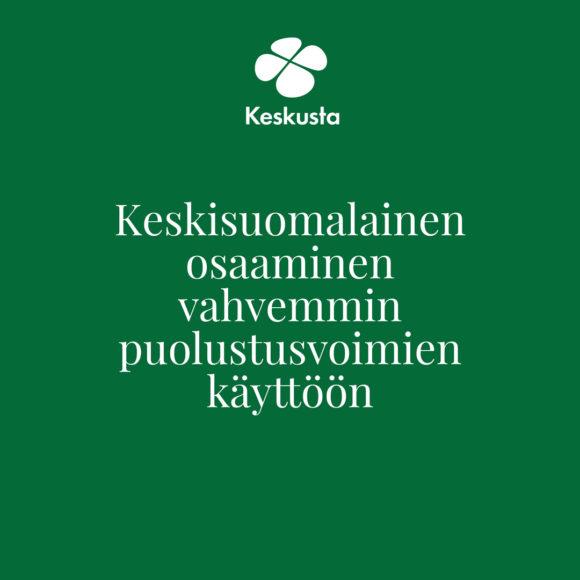 Keski-Suomen Keskusta: Keskisuomalainen osaaminen otettava vahvemmin puolustusvoimien käyttöön