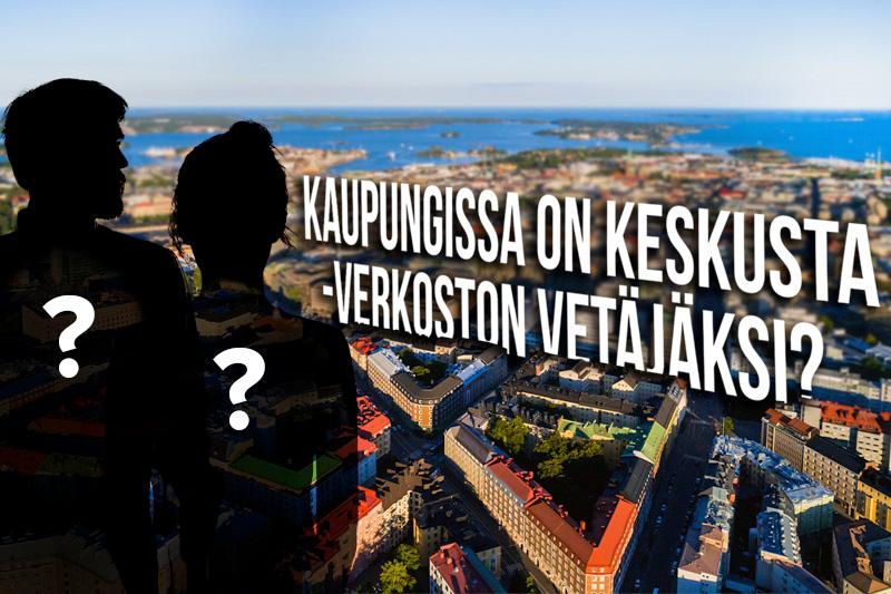 Helsingin keskustasta ilmakuva päällä ihmishahmoja ja teksti kaupungissa on keskusta verkoston vetäjäksi?