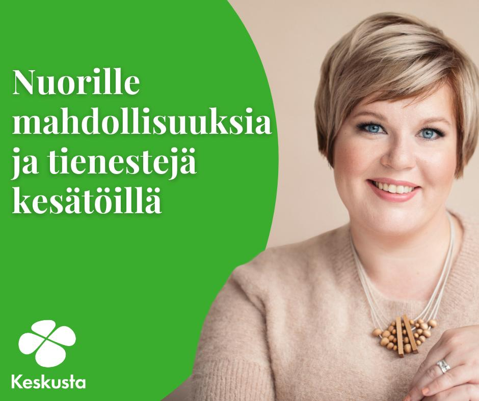 tiede- ja kulttuuriministeri, Keskustan puheenjohtaja Annika Saarikko kuvassa haluaa nuorille kesätöitä